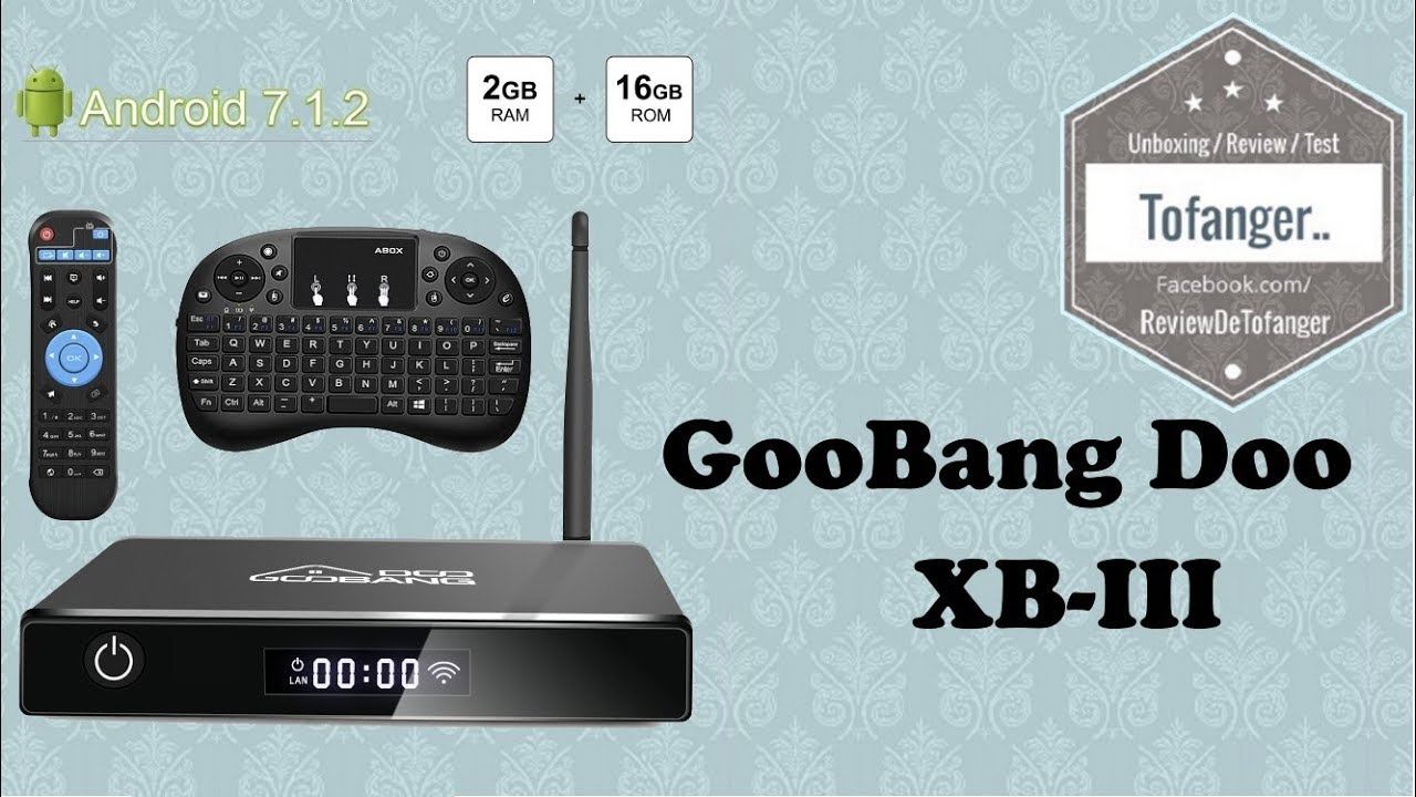 Smart TV Box GooBang Doo Android 7.1 avis
